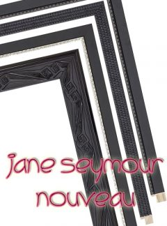 Jane Seymour - Nouveau Collection